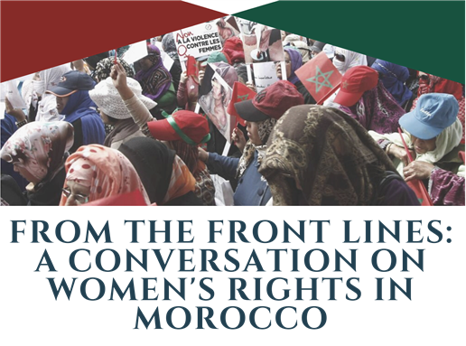 LIVE EVENT - From the Front Lines: A Conversation on Women's Rights in Morocco (12 March 2021)