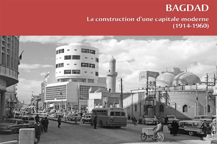 Jadaliyya New Texts Out Now Caecilia Pieri Bagdad La Construction D Une Capitale Moderne 1914 1960